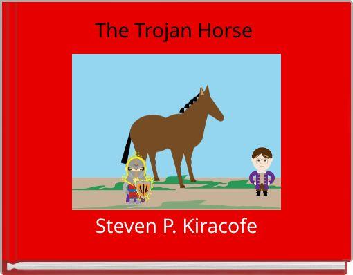 The Trojan Horse Steven P. Kiracofe