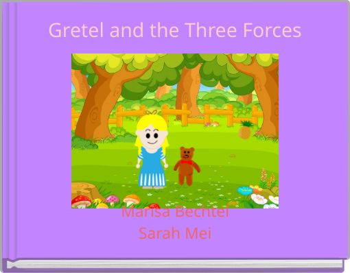 Gretel and the Three Forces