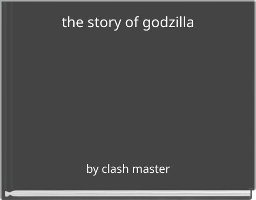 the story of godzilla