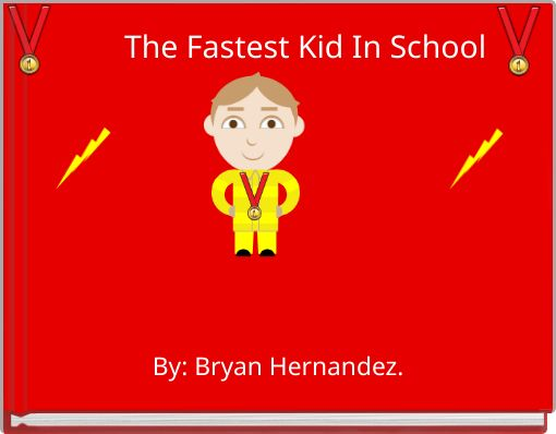 The Fastest Kid In School