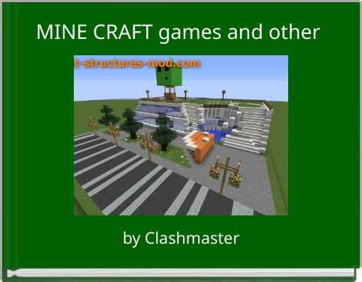 MINE CRAFT games and other