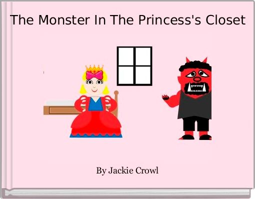 The Monster In The Princess's Closet