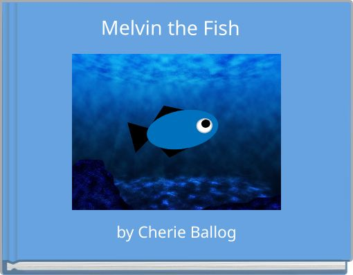 Melvin the Fish