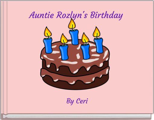 Auntie Rozlyn's Birthday