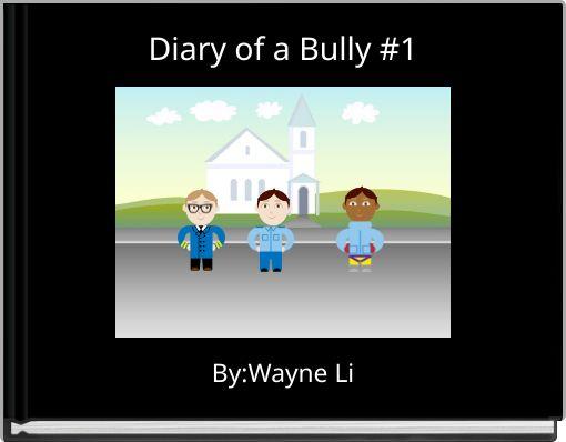 Diary of a Bully          #1