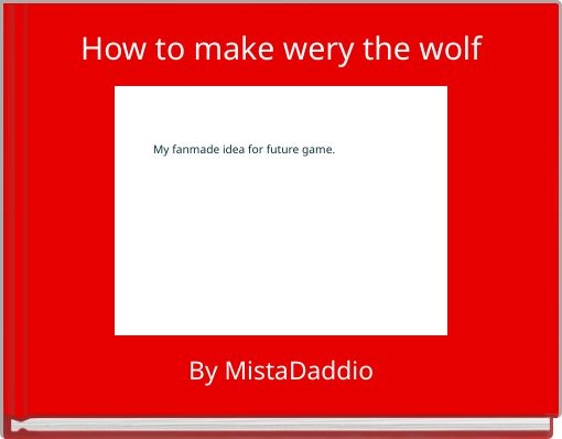 How to make wery the wolf