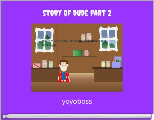 story of dude part 2