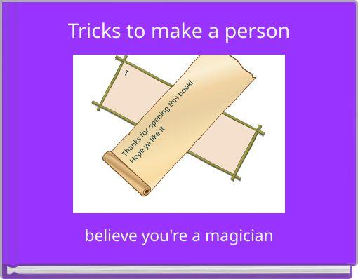Tricks to make a person