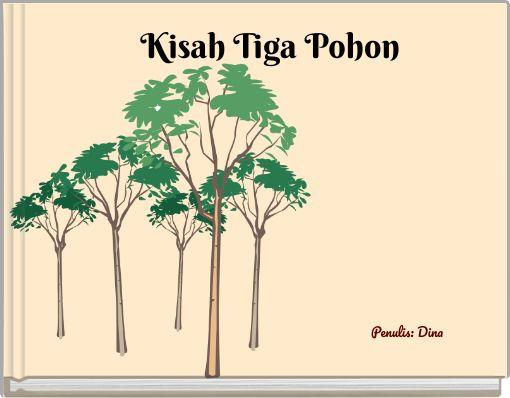 Kisah Tiga Pohon