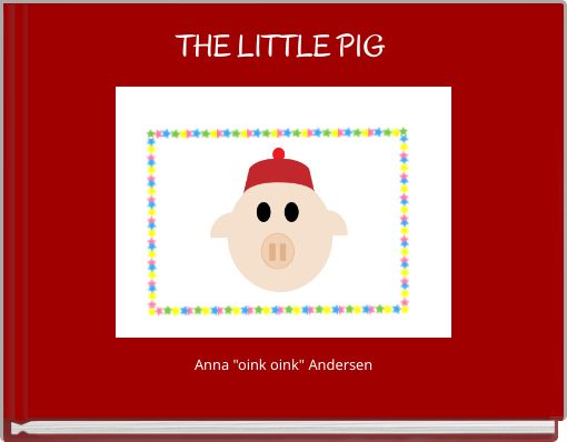 THE LITTLE PIG