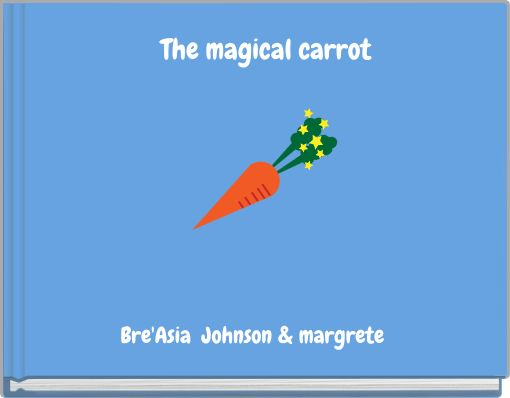 The magical carrot
