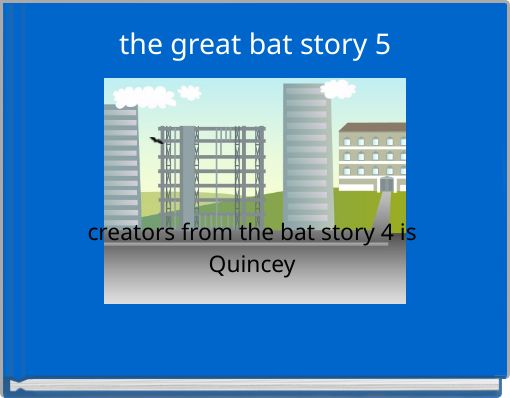 the great bat story 5