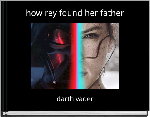 how rey found her father