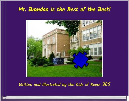 Mr. Brandon is the Best of the Best!