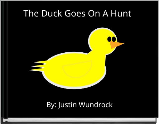 The Duck Goes On A Hunt