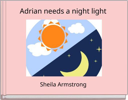 Adrian needs a night light