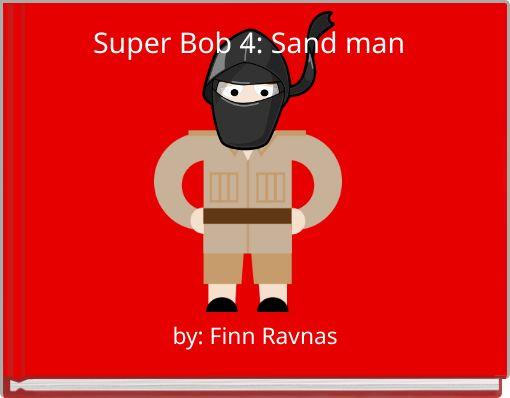 Super Bob 4: Sand man