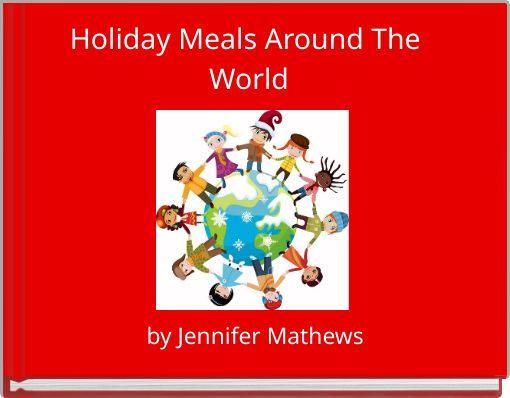 Holiday Meals Around The World