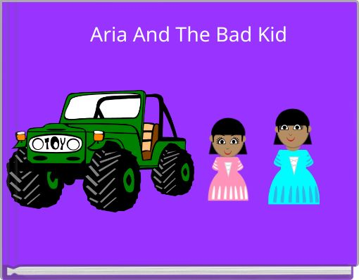 Aria And The Bad Kid