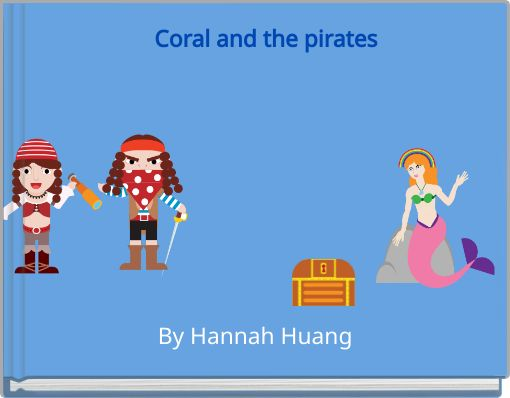 Coral and the pirates