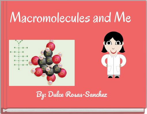 Macromolecules and Me