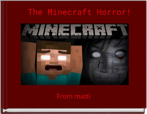 The Minecraft Horror!