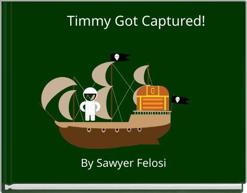 Timmy Got Captured!