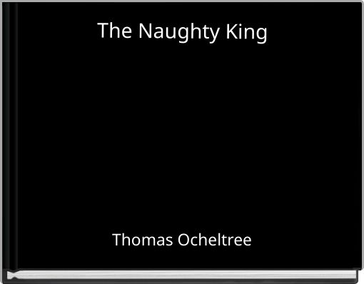 The Naughty King