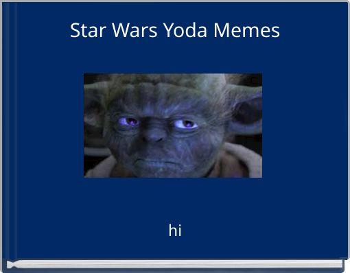 Star Wars Yoda Memes