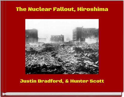 The Nuclear Fallout, Hiroshima