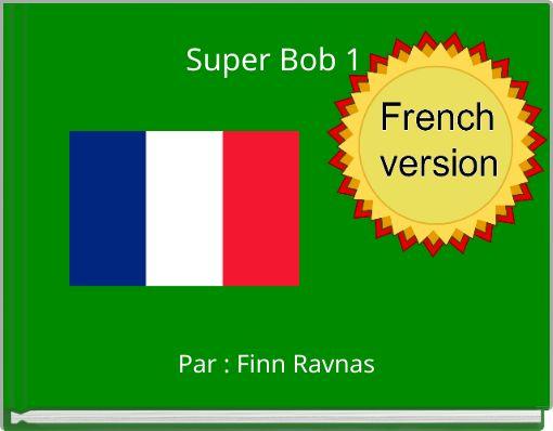 Super Bob 1
