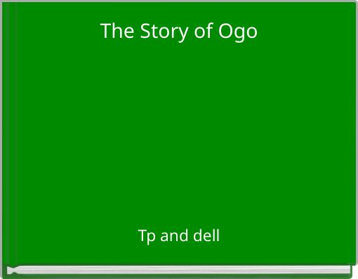 The Story of Ogo
