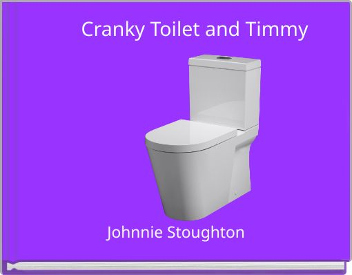Cranky Toilet and Timmy
