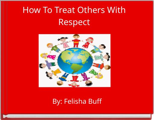 How To Treat Others With Respect