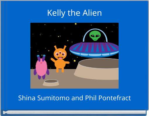 Kelly the Alien