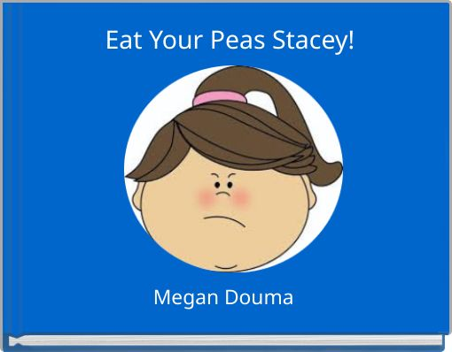 Eat Your Peas Stacey!