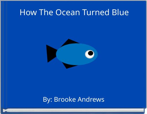 How The Ocean Turned Blue