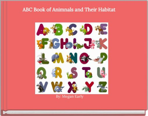ABC Book of Animnals and Their Habitat