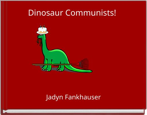 Dinosaur Communists!