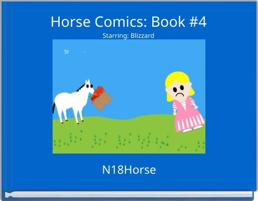 Horse Comics: Book #4Starring: Blizzard