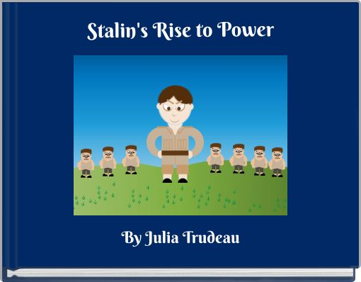 stalin's rise to power and his A summary of the struggle for power in 's joseph stalin learn exactly what happened in this chapter 1924, marks the beginning of stalin's rise to power.
