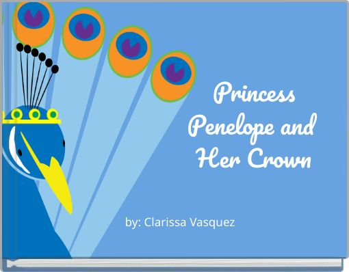 Princess Penelope  and Her Crown