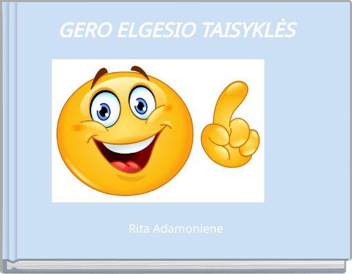 GERO ELGESIO TAISYKLĖS