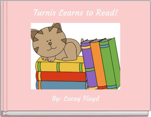 Turnis Learns to Read!