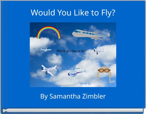 Would You Like to Fly?