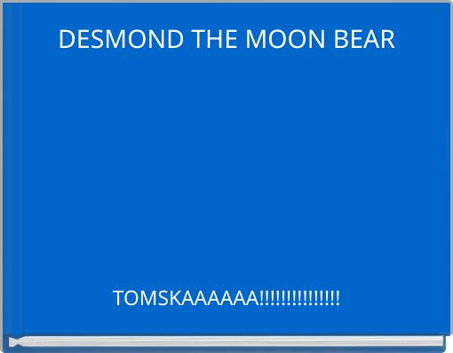DESMOND THE MOON BEAR