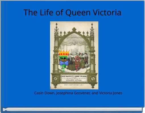 The Life of Queen Victoria