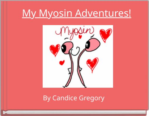 My Myosin Adventures!