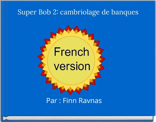Super Bob 2: cambriolage de banques