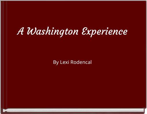 A Washington Experience